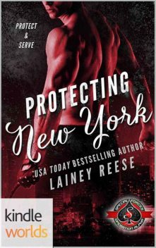 Special Forces: Operation Alpha: Protecting New York (Kindle Worlds Novella), Lainey Reese