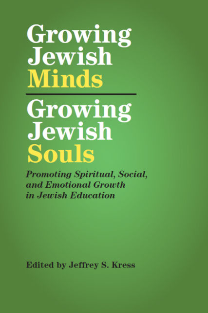 Growing Jewish Minds, Growing Jewish Souls, Jeffrey Kress