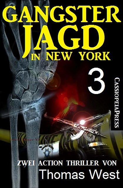 Gangsterjagd in New York 3 – Zwei Action Thriller, Thomas West