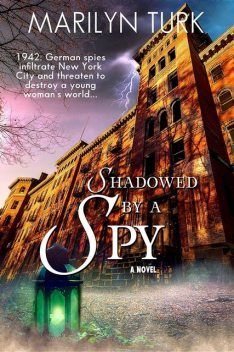 Shadowed by a Spy, Marilyn Turk