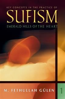 Key Concepts In Practice Of Sufism Vol 1, Fethullah Gulen