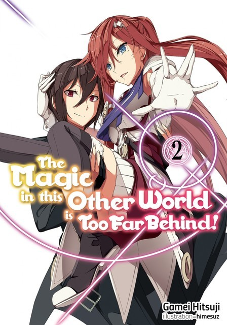 The Magic in this Other World is Too Far Behind! Volume 2, Gamei Hitsuji