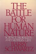 The Battle for Human Nature: Science, Morality and Modern Life, Barry Schwartz