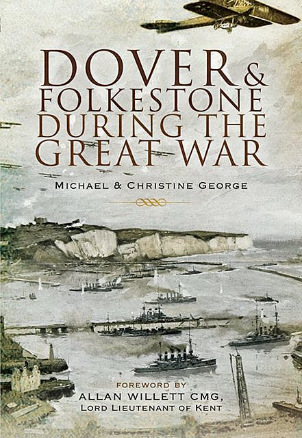 Dover and Folkestone During the Great War, Christine George