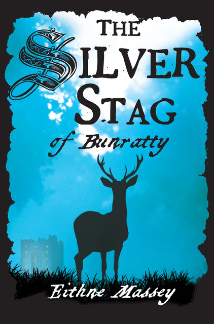 The Silver Stag of Bunratty, Eithne Massey