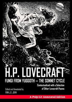 Fungi from Yuggoth – The Sonnet Cycle, H. P lovecraft, Finn J.D. John