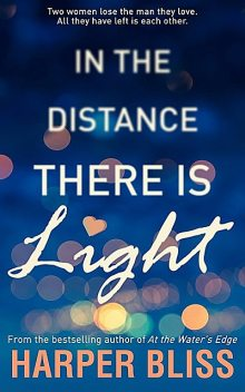 In the Distance There Is Light, Harper Bliss