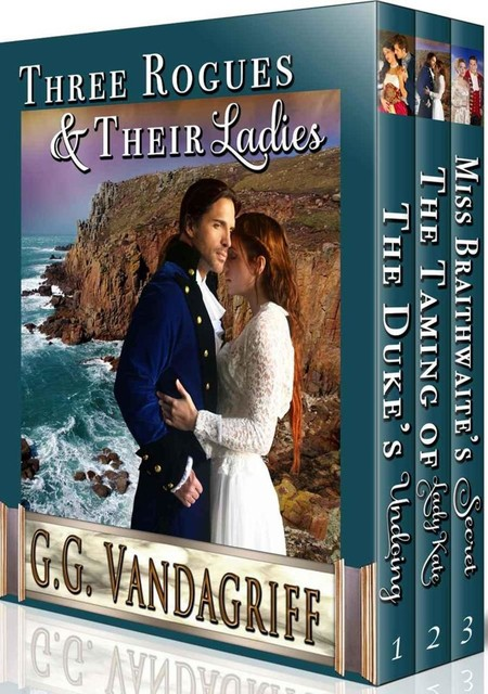 Three Rogues and Their Ladies – A Regency Trilogy, G.G. Vandagriff