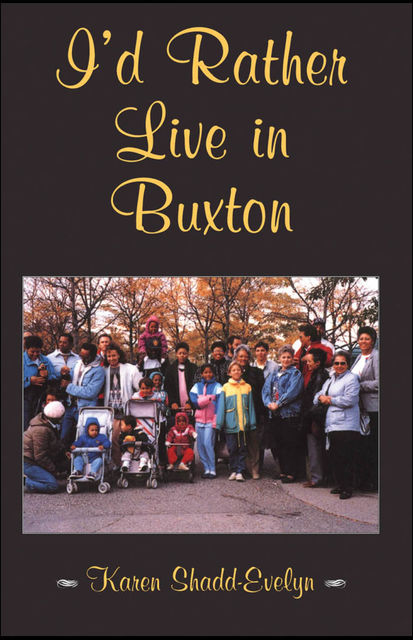I'd Rather Live in Buxton, Karen Shadd-Evelyn