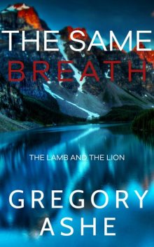 The Same Breath, Gregory Ashe
