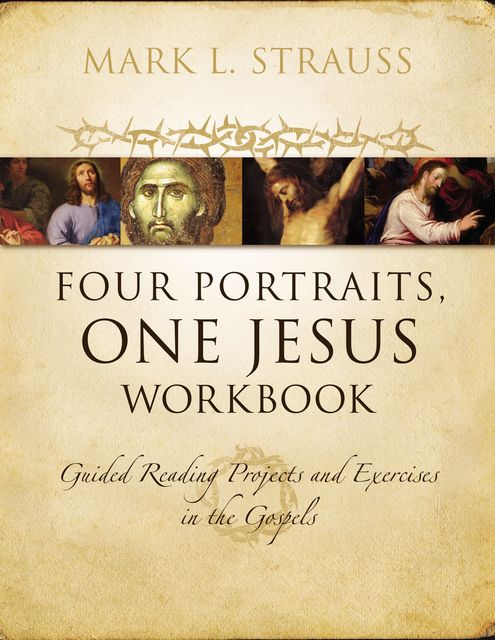 Four Portraits, One Jesus Workbook, Mark L. Strauss