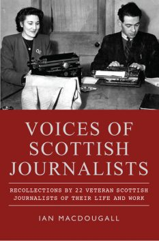 Voices of Scottish Journalists, Ian MacDougall