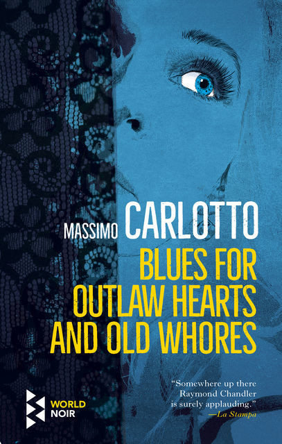 Blues for Outlaw Hearts and Old Whores, Massimo Carlotto