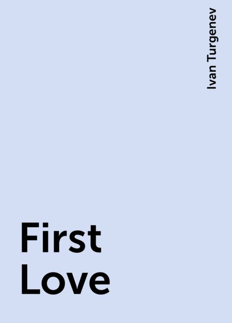 First Love, Ivan Turgenev
