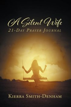 A Silent Wife, Kierra Smith-Denham