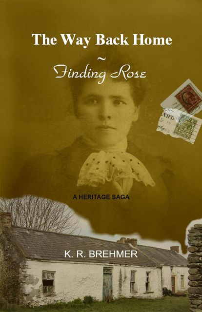 The Way Back Home ~ Finding Rose, Keith R.Brehmer
