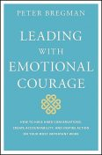 Leading With Emotional Courage, Peter Bregman