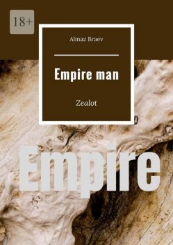 Empire man. Zealot, Almaz Braev