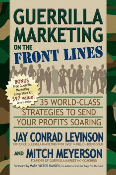 Guerrilla Marketing on the Front Lines, Jay Levinson, Mitch Meyerson