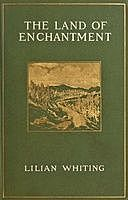 The Land of Enchantment: From Pike's Peak to the Pacific, Lilian Whiting