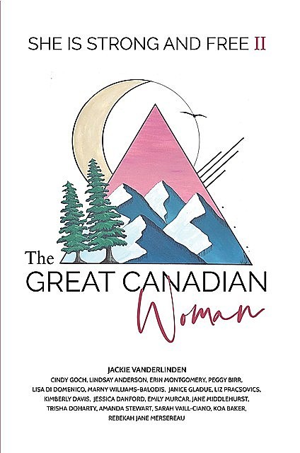 The Great Canadian Woman – She is Strong and Free II, Jackie VanderLinden