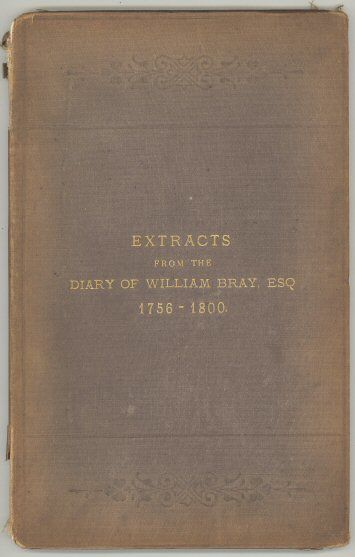 Extracts from the Diary of William Bray, William Bray