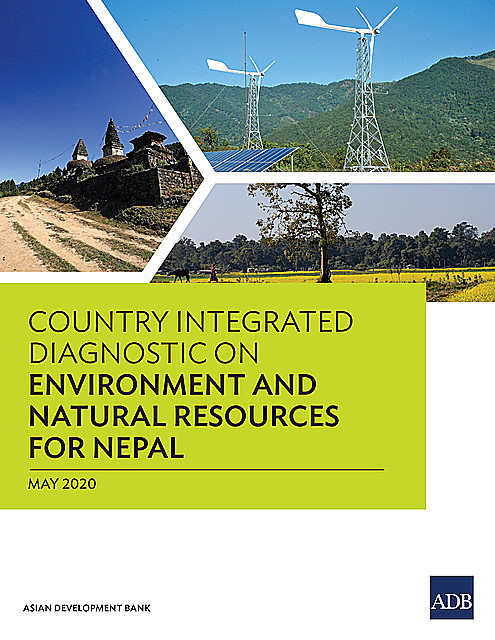 Country Integrated Diagnostic on Environment and Natural Resources for Nepal, Asian Development Bank