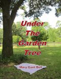 Under the Garden Tree, Mary Bell