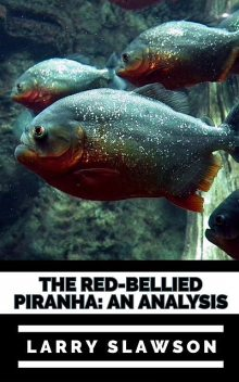 The Red-Bellied Piranha, Larry Slawson