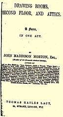 Drawing Rooms, Second Floor, and Attics A Farce, in One Act, John Maddison Morton