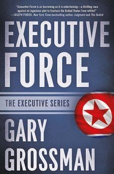 Executive Force, Gary Grossman