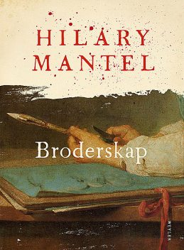 Broderskap, Hilary Mantel
