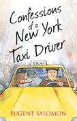 Confessions of a New York Taxi Driver (The Confessions Series), Eugene Salomon