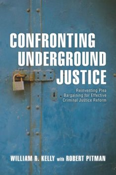 Confronting Underground Justice, William Kelly