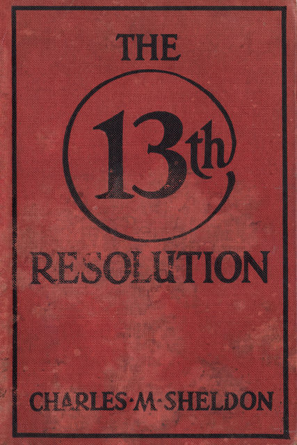 The 13th Resolution, Charles Sheldon