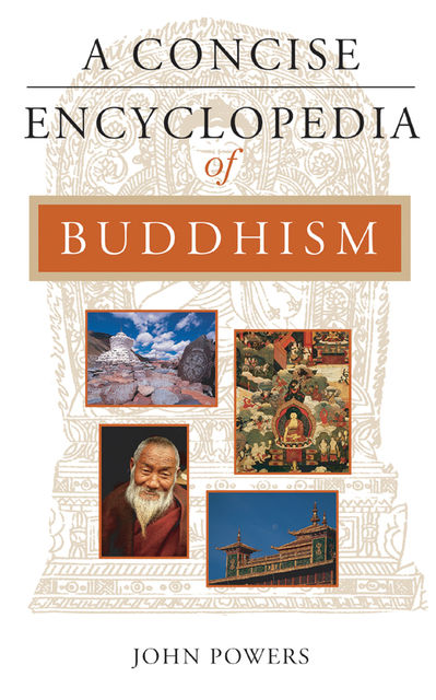 A Concise Encyclopedia of Buddhism, John Powers