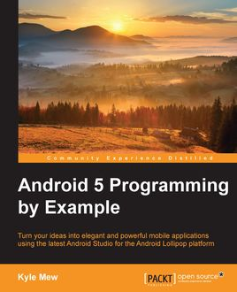 Android 5 Programming by Example, Kyle Mew