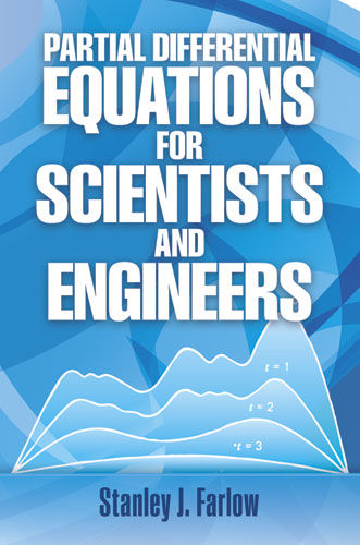 Partial Differential Equations for Scientists and Engineers, Stanley J.Farlow