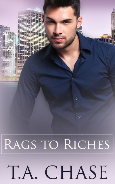 Rags to Riches: Part One: A Box Set, TA Chase