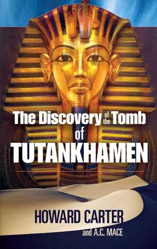 The Discovery of the Tomb of Tutankhamen, A.C.Mace, Howard Carter