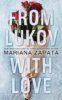 From Lukov with Love, Mariana Zapata