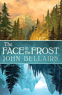 The Face in the Frost, John Bellairs