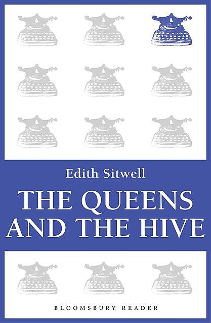 The Queens and the Hive, Edith Sitwell