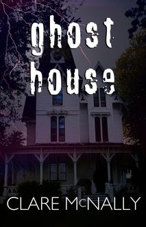 Ghost House, Clare McNally