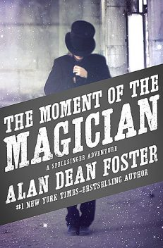 The Moment of the Magician, Alan Dean Foster