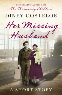 Her Missing Husband: A Short Story, Diney Costeloe