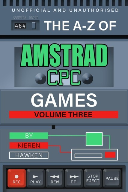 The A-Z of Amstrad CPC Games: Volume 3, Kieren Hawken