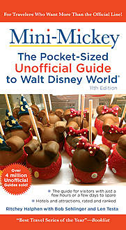 Mini Mickey: The Pocket-Sized Unofficial Guide to Walt Disney World, Bob Sehlinger, Ritchey Halphen