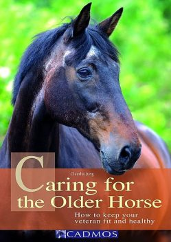 Caring for the Older Horse, Claudia Jung