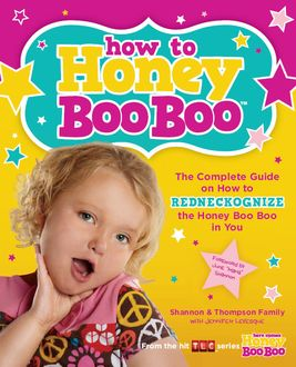 How to Honey Boo Boo, Jennifer Levesque, Shannon, Thompson Family